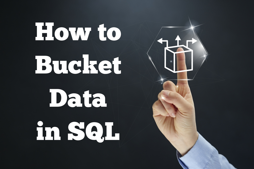 How to Bucket Data in SQL